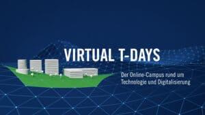 Virtual T-Days – Der Online-Campus rund um Technologie und Digitalisierung @ Online